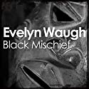 Black Mischief Audiobook by Evelyn Waugh Narrated by Michael Maloney