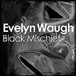Black Mischief   Evelyn Waugh
