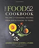 The Food52 Cookbook, Volume 2: Seasonal Recipes from Our Kitchens to Yours by Hesser, Amanda, Stubbs, Merrill (2012) Hardcover