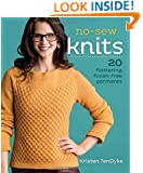 No-Sew Knits: 20 Flattering, Finish-Free Garments