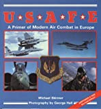 img - for U.S.A.F.E.: A Primer of Modern Air Combat in Europe (The Presidio Power Series, Airpower, No. 1002) book / textbook / text book