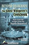 51zvrdMmt3L. SL160  Beyond Delicious: The Ghost Whisperers Cookbook: More than 100 Recipes from the Dearly Departed