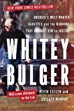 By Kevin Cullen - Whitey Bulger: Americas Most Wanted Gangster and the Manhunt That Brought Him to Justice (1st Edition) (8/24/13)