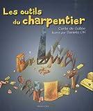 echange, troc Daniella Oh - Les outils du charpentier