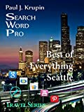 Seattle, WA - The Best of Everything - Search Word Pro: Search Word Pro (Travel Series)