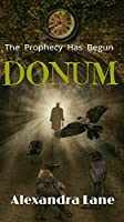 DONUM: The Prophecy Has Begun