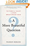 #8: A More Beautiful Question: The Power of Inquiry to Spark Breakthrough Ideas