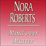 Mind Over Matter | Nora Roberts