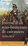 Journal d'un sous-lieutenant de cuirassiers : 1810-1814