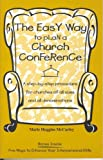 The Easy Way to Plan a Church Conference: A step-by-step procedure for churches of all sizes and all denominations (096702000X) by Marie Huggins McCurley