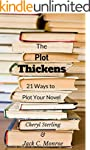 The Plot Thickens: 21 Ways to Plot Yo...
