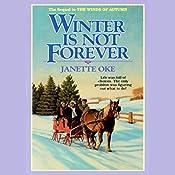 Winter Is Not Forever   Janette Oke