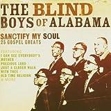 echange, troc The Blind Boys Of Alabama - Sancticy My Soul