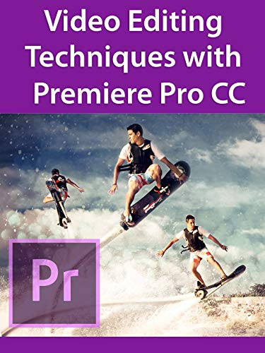 Video Editing Techniques with Premiere Pro CC