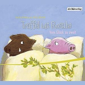 Rosalie liebt Trüffel Hörspiel