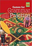 Games for grammar practice:a resource book of grammar games and interactive activities