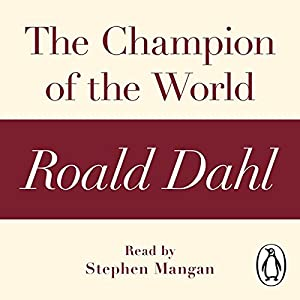 The Champion of the World: A Roald Dahl Short Story Audiobook