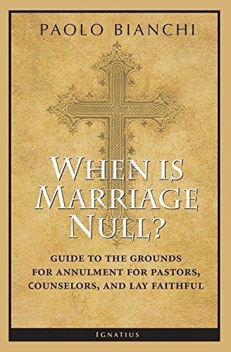 When Is Marriage Null?: Guide to the Grounds of Matrimonial Nullity for Pastors, Counselors, and Lay Faithful PDF