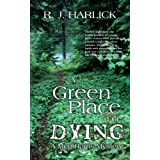 A Green Place for Dying: A Meg Harris Mysteryby R.J. Harlick