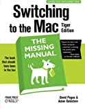 Switching to the Mac: The Missing Manual, Tiger Edition (0596006608) by David Pogue