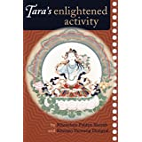 Tara's Enlightened Activity: Commentary on the Praises to the Twenty-one Tarasby Khenchen Palden Sherab