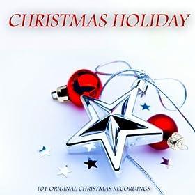 Christmas Holiday (101 Original Christmas Recordings)