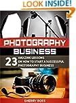 Photography business: 23 Amazing Less...