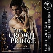 The Crown Prince: A Contemporary Royal Christmas Romance | [Amber Burns]