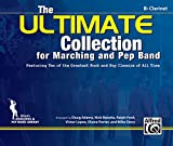 img - for The ULTIMATE Collection for Marching and Pep Band: Featuring ten of the greatest rock and pop classics of all time (B-flat Clarinet) book / textbook / text book