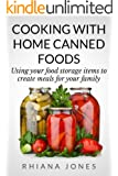 Cooking with Home Canned Foods (Frugal Living Academy Book 1)