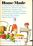 img - for Home Made; an Alternative to Supermarket Living: Recipes From the Nineteenth Century book / textbook / text book