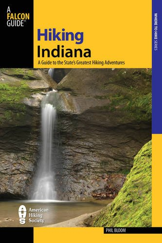 Hiking Indiana: A Guide To The State's Greatest Hiking Adventures (State Hiking Guides Series) (Indiana Fishing compare prices)