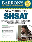 img - for Barron's New York City SHSAT: Specialized High School Admissions Test (Barron's Shsat) book / textbook / text book