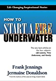 img - for How to Start a Fire Underwater book / textbook / text book