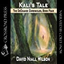 Kali's Tale: Book IV of the DeChance Chronicles (       UNABRIDGED) by David Niall Wilson Narrated by Corey M. Snow