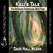 Kali's Tale: Book IV of the DeChance Chronicles | [David Niall Wilson]
