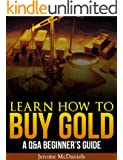 Learn How to Buy Gold: A Q&A Beginner's Guide