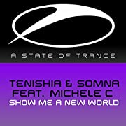 Tenishia & Somna feat. Michele C. | Format: MP3 Music From the Album: Show Me A New WorldRelease Date: December 8, 2014 Download:   $0.99