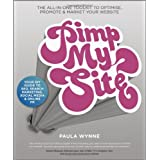 Pimp My Site: The DIY Guide to SEO, Search Marketing, Social Media and Online PRby Paula Wynne