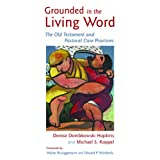 Grounded in the Living Word: The Old Testament and Pastoral Care Practices