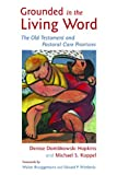 img - for Grounded in the Living Word: The Old Testament and Pastoral Care Practices book / textbook / text book