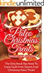 Paleo Christmas Treats: The Only Book...