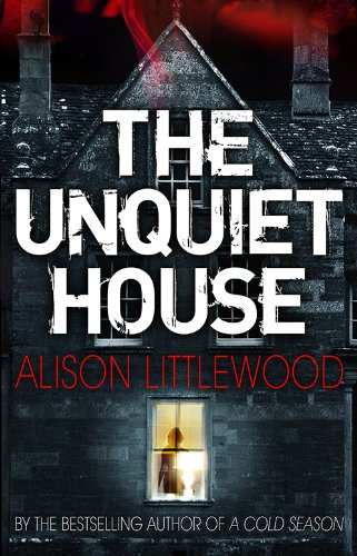 The Unquiet House by Alison Littlewood