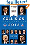Collision 2012: Obama vs. Romney and...