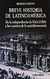 img - for Breve historia de Latinoamerica/ Brief History of Latin America: De la independencia de Haiti (1804) a los caminos de la socialdemocracia (Historia Serie Menor) by Manuel Lucena Salmoral (2007-06-30) book / textbook / text book