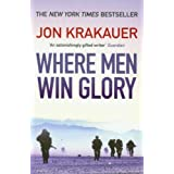 Where Men Win Glory: The Odyssey of Pat Tillmanby Jon Krakauer