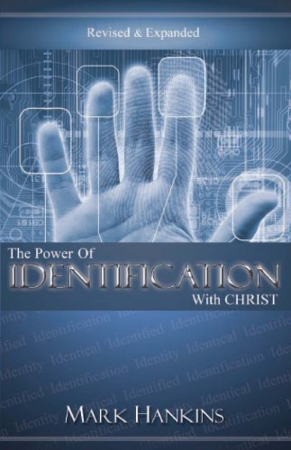 Power of Identification With Christ (Revised & Expanded)