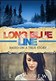 Long Blue Line: Based on a True Story (Planned Teen Pregnancy Book 1)