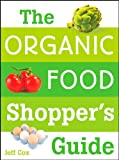 51zwSozm63L. SL160  The Organic Food Shoppers Guide