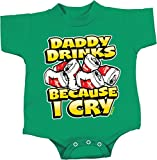 Funny Romper Daddy Drinks Because I Cry Baby Creeper, Kelly, 12 Months